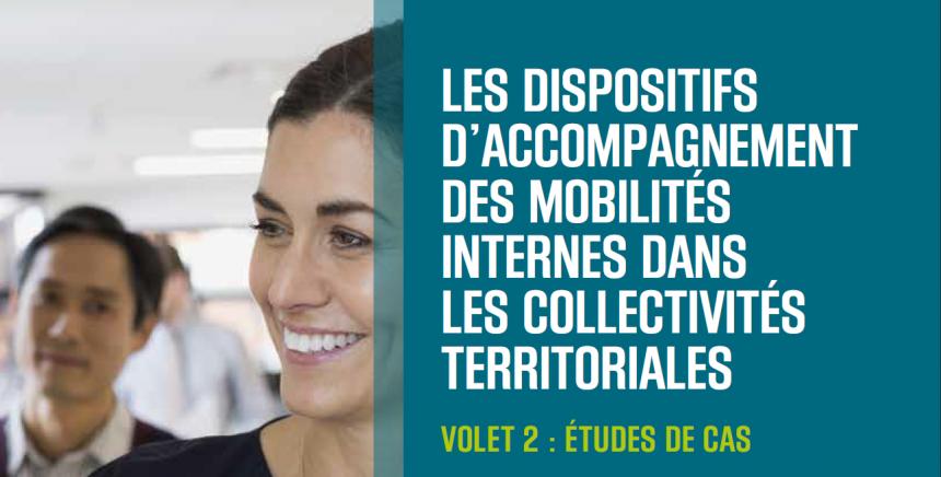 Les dispositifs d'accompagnement des mobilités internes dans les collectivités territoriales - Etude de cas